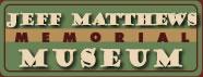 Jeff Matthews Memorial Museum